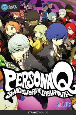 Persona Q: Shadow of the Labyrinth Strategy Guide