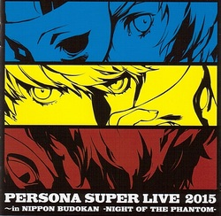 Persona Super Live 2015 ~in Nippon Budokan -NIGHT OF THE PHANTOM-