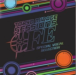 Tokyo Mirage Session FE Special Vocal Selection